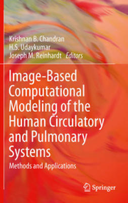 Chandran, Krishnan B. - Image-Based Computational Modeling of the Human Circulatory and Pulmonary Systems, ebook