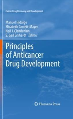 Garrett-Mayer, Elizabeth - Principles of Anticancer Drug Development, e-kirja