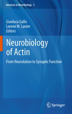 Gallo, Gianluca - Neurobiology of Actin, e-bok
