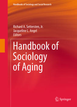 Jr., Richard A. Settersten, - Handbook of Sociology of Aging, ebook