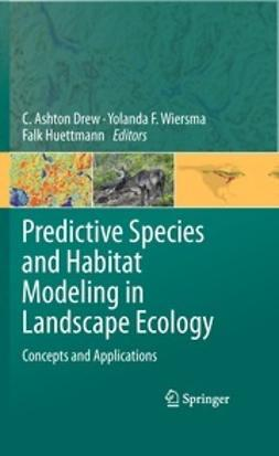 Drew, C. Ashton - Predictive Species and Habitat Modeling in Landscape Ecology, ebook