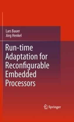 Bauer, Lars - Run-time Adaptation for Reconfigurable Embedded Processors, ebook