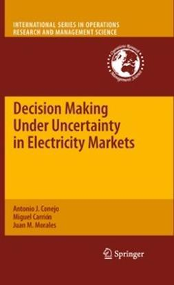 Conejo, Antonio J. - Decision Making Under Uncertainty in Electricity Markets, ebook