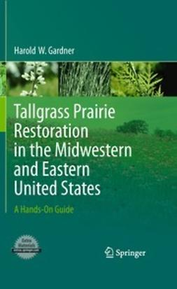 Gardner, Harold W. - Tallgrass Prairie Restoration in the Midwestern and Eastern United States, ebook
