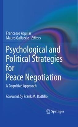 Aquilar, Francesco - Psychological and Political Strategies for Peace Negotiation, ebook