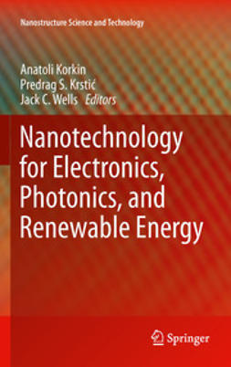 Korkin, Anatoli - Nanotechnology for Electronics, Photonics, and Renewable Energy, e-bok