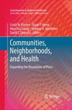 Burton, Linda M. - Communities, Neighborhoods, and Health, ebook