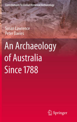 Davies, Peter - An Archaeology of Australia Since 1788, ebook