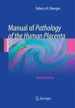 Baergen, Rebecca N. - Manual of Pathology of the Human Placenta, ebook