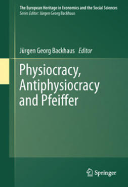 Backhaus, Jürgen Georg - Physiocracy, Antiphysiocracy and Pfeiffer, ebook