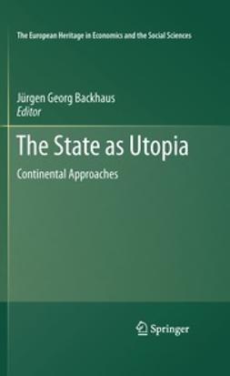 Backhaus, Jürgen Georg - The State as Utopia, e-bok