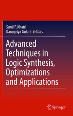 Gulati, Kanupriya - Advanced Techniques in Logic Synthesis, Optimizations and Applications, e-bok