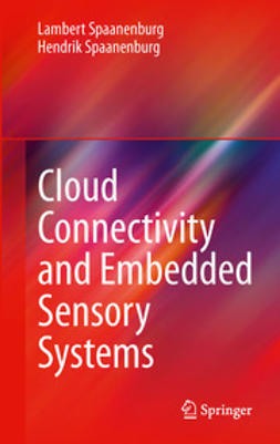 Spaanenburg, Lambert - Cloud Connectivity and Embedded Sensory Systems, e-bok