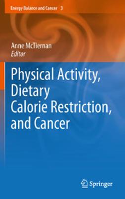 McTiernan, Anne - Physical Activity, Dietary Calorie Restriction, and Cancer, e-bok