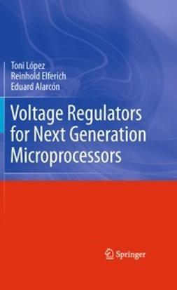López, Toni - Voltage Regulators for Next Generation Microprocessors, ebook