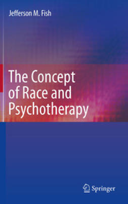 Fish, Jefferson M. - The Concept of Race and Psychotherapy, ebook