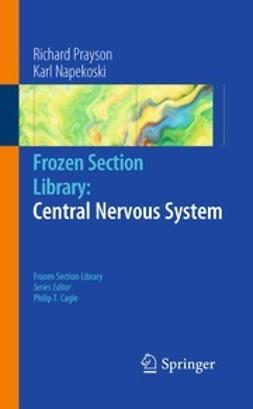 Prayson, Richard A. - Frozen Section Library: Central Nervous System, e-kirja