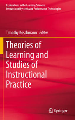 Koschmann, Timothy - Theories of Learning and Studies of Instructional Practice, ebook