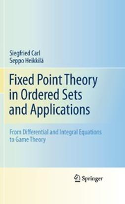 Carl, Siegfried - Fixed Point Theory in Ordered Sets and Applications, ebook