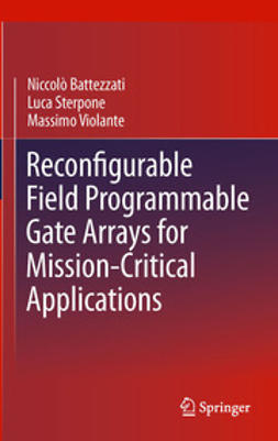 Battezzati, Niccolò - Reconfigurable Field Programmable Gate Arrays for Mission-Critical Applications, ebook