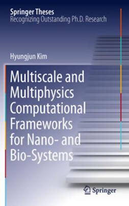 Kim, Hyungjun - Multiscale and Multiphysics Computational Frameworks for Nano- and Bio-Systems, ebook