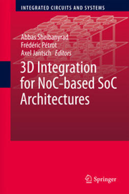 Sheibanyrad, Abbas - 3D Integration for NoC-based SoC Architectures, e-bok