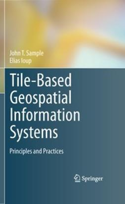 Sample, John T. - Tile-Based Geospatial Information Systems, ebook