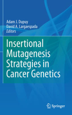 Dupuy, Adam J. - Insertional Mutagenesis Strategies in Cancer Genetics, ebook