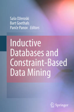 Džeroski, Sašo - Inductive Databases and Constraint-Based Data Mining, ebook