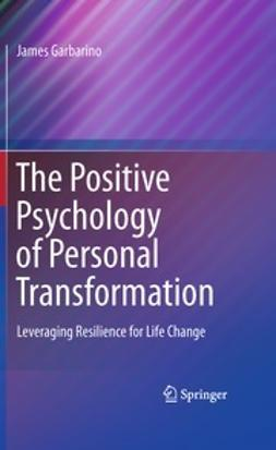 Garbarino, James - The Positive Psychology of Personal Transformation, e-kirja