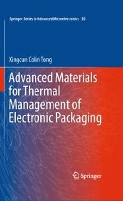 Tong, Xingcun Colin - Advanced Materials for Thermal Management of Electronic Packaging, ebook