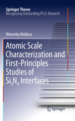 Walkosz, Weronika - Atomic Scale Characterization and First-Principles Studies of Si₃N₄ Interfaces, ebook