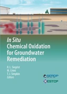 Siegrist, Robert L. - In Situ Chemical Oxidation for Groundwater Remediation, ebook