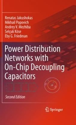 Jakushokas, Renatas - Power Distribution Networks with On-Chip Decoupling Capacitors, ebook