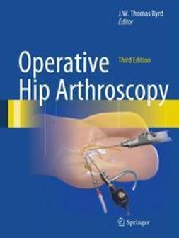Byrd, J.W. Thomas - Operative Hip Arthroscopy, ebook