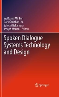Minker, Wolfgang - Spoken Dialogue Systems Technology and Design, ebook
