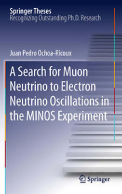 Ochoa-Ricoux, Juan Pedro - A Search for Muon Neutrino to Electron Neutrino Oscillations in the MINOS Experiment, ebook
