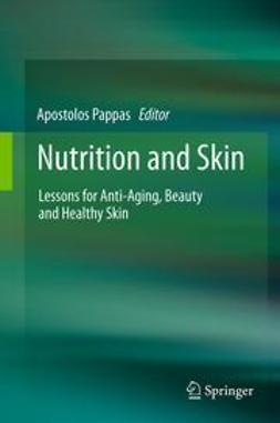 Pappas, Apostolos - Nutrition and Skin, e-bok