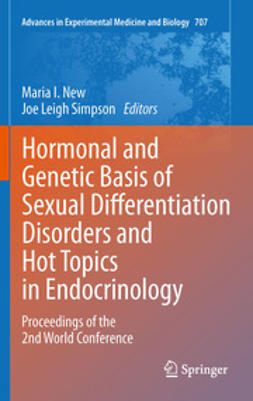 New, Maria I. - Hormonal and Genetic Basis of Sexual Differentiation Disorders and Hot Topics in Endocrinology: Proceedings of the 2nd World Conference, ebook