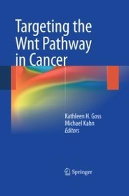 Goss, Kathleen H. - Targeting the Wnt Pathway in Cancer, ebook