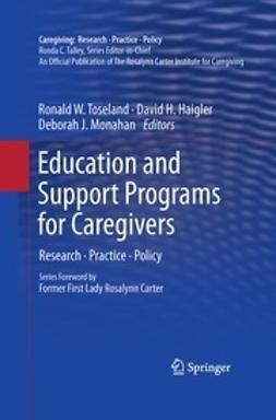 Toseland, Ronald W. - Education and Support Programs for Caregivers, e-bok