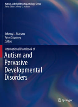 Matson, Johnny L. - International Handbook of Autism and Pervasive Developmental Disorders, e-bok