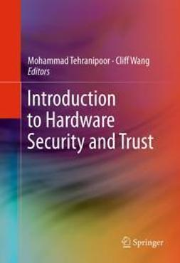 Tehranipoor, Mohammad - Introduction to Hardware Security and Trust, ebook