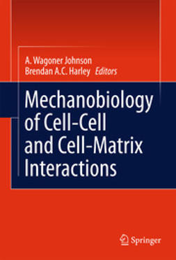 Johnson, A. Wagoner - Mechanobiology of Cell-Cell and Cell-Matrix Interactions, ebook