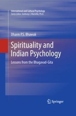 Bhawuk, Dharm P.S. - Spirituality and Indian Psychology, ebook