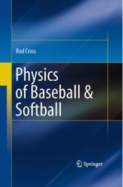 Cross, Rod - Physics of Baseball & Softball, ebook