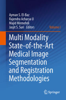 El-Baz, Ayman S. - Multi Modality State-of-the-Art Medical Image Segmentation and Registration Methodologies, e-kirja