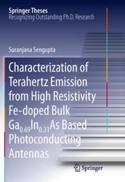 Sengupta, Suranjana - Characterization of Terahertz Emission from High Resistivity Fe-doped Bulk Ga0.69In0.31As Based Photoconducting Antennas, ebook