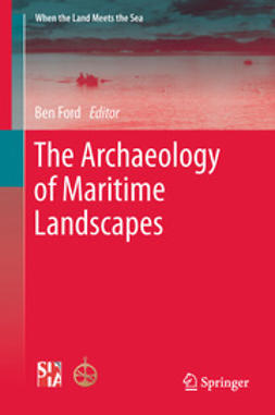 Ford, Ben - The Archaeology of Maritime Landscapes, ebook
