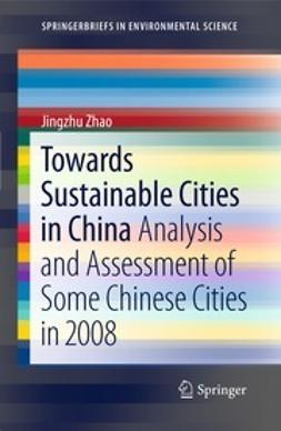 Zhao, Jingzhu - Towards Sustainable Cities in China, ebook